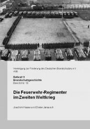 Die Feuerwehr-Regimenter im Zweiten Weltkrieg